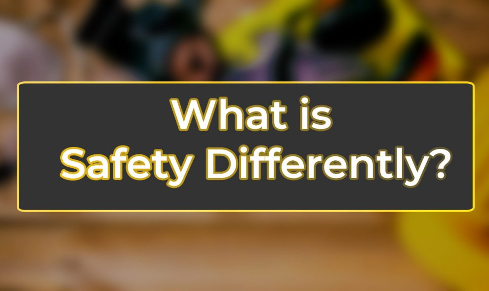 what is safety differently